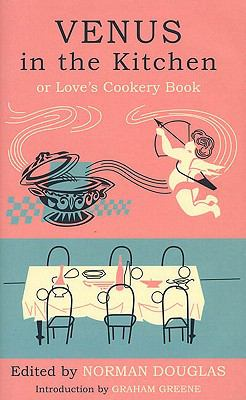 Venus in the Kitchen Or Loves Cookery Book