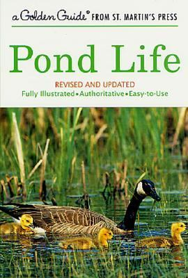 Pond Life A Guide to Common Plants and Animals of North American Ponds and Lakes