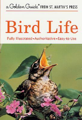 Bird Life A Guide to the Behavior and Biology of Birds