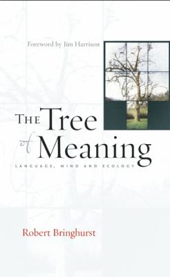 The Tree of Meaning: Language, Mind and Ecology