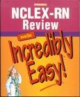 NCLEX-RN Review Made Incredibly Easy! (Book with CD-ROM)