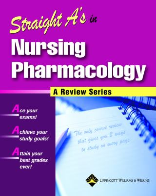 Straight A's in Nursing Pharmacology A Review Series