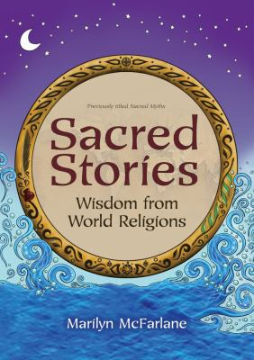 Sacred Stories : Wisdom from World Religions
