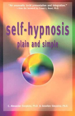 Self-Hypnosis Plain and Simple