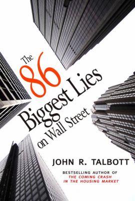 The 86 Biggest Lies on Wall Street - Talbott, John R. pdf epub