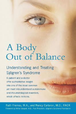 Body Out of Balance Understanding and Treating Sjogren's Syndrome