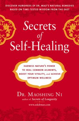 Secrets of Self-Healing: Harness Nature's Power to Heal Common Ailments, Boost Your Vitality, and Achieve Optimum Wellness