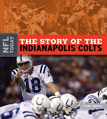 The Story of the Indianapolis Colts (The NFL Today)