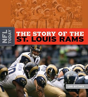 The Story of the St. Louis Rams (The NFL Today)