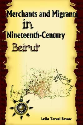 Merchants and Migrants in Nineteenth-Century Beirut