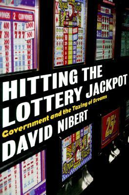 Hitting the Lottery Jackpot State Governments and the Taxing of Dreams