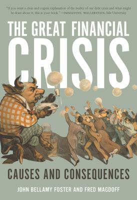Great Financial Crisis: Causes and Consequences