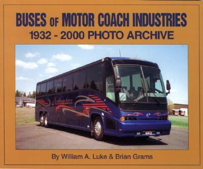 Buses of Motorcoach Industries 1932 - 2000 Photo Archive