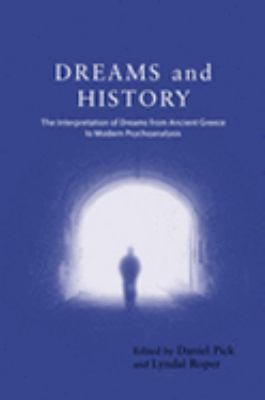 Dreams and History The Interpretation of Dreams from Ancient Greece to Modern Psychoanalysis