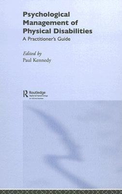 Psychological Management of Physical Disabilities A Practitioner's Guide