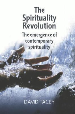 Spirituality Revolution The Emergence of Contemporary Spirituality
