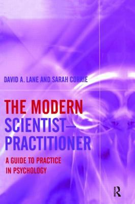 Modern Scientist-Practitionerractitioner A Guide to Practice in Psychology