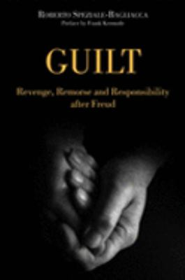 Guilt Revenge, Remorse, and Responsibility in Psychonalysis After Freud