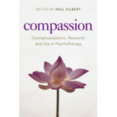 Compassion Conceptualisations, Research, And Use In Psychotherapy