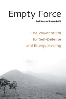 Empty Force The Power of Chi for Self-defense And Energy Healing