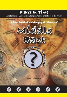 Brief Political and Geographic History of the Middle East Where Are Persia, Babylon, and the Ottoman Empire?