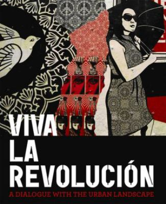 Viva La Revolucion: A Dialogue with the Urban Landscape
