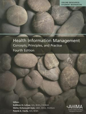 Health Information Management : Concepts, Principles, and Practice, Fourth Edition