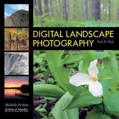 Digital Landscape Photography Step By Step
