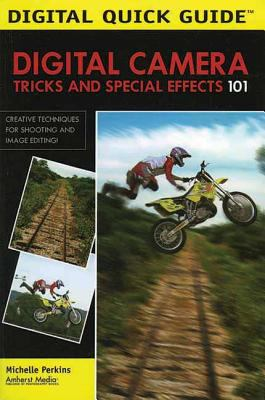 Digital Camera Tricks And Special Effects 101