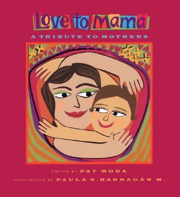 Love to Mama A Tribute to Mothers