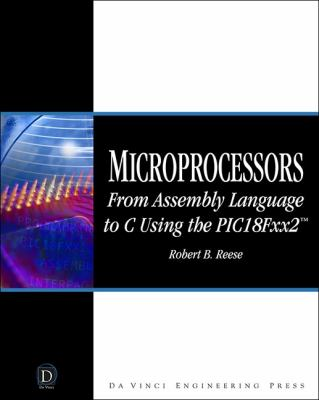 Microprocessors From Assembly Language To C Using The Pic18fxx2