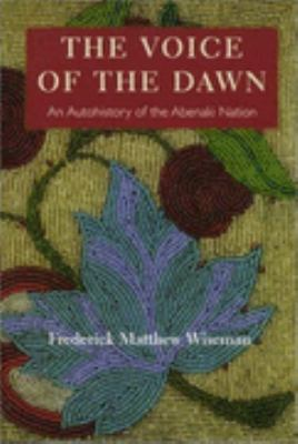 Voice of the Dawn An Autohistory of the Abenaki Nation