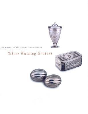 Robert and Meredith Green Collection of Silver Nutmeg Graters
