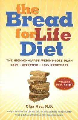 Bread for Life The High-on-Carbs Weight Loss Plan
