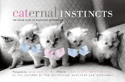 Caternal Instincts The Feline Guide to Mastering Motherhood