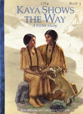 Kaya Shows The Way (American Girls Collection)
