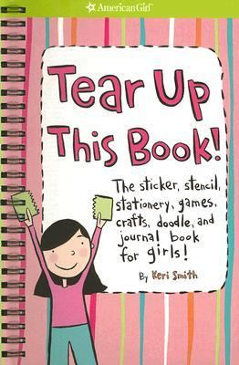 Tear Up This Book! The Sticker, Stencil, Stationery, Games, Crafts, Doodle, And Journal Book For Girls!