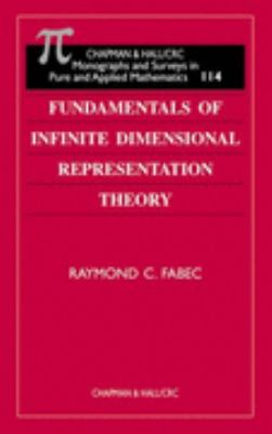 Fundamentals of Infinite Dimensional Representation Theory