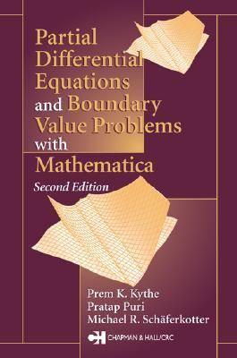 Partial Differential Equations and Boundary Value Problems With Mathematica