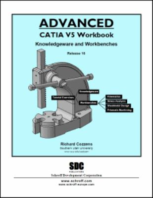 Advanced Catia Workbook Knowledgeware and Workbenches Release 16