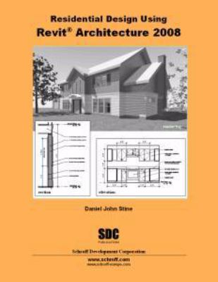 Residential Design Using Revit Architecture 2008