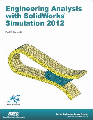 Engineering Analysis with SolidWorks 2012