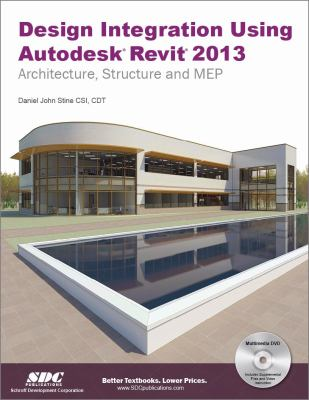 Design Integration Using Autodesk Revit 2013