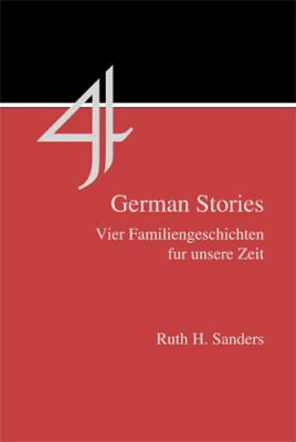 Four German Stories Vier Familiengeschichten Fur Unsere Zeit With Introduction, Exercises, Notes and Glossary