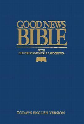 Good News Bible With Deuterocanonicals/apocrypha