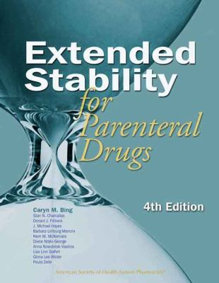 Extended Stability for Parenteral Drugs, Fourth Edition