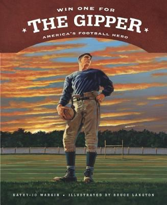 Win One for the Gipper America's Football Hero