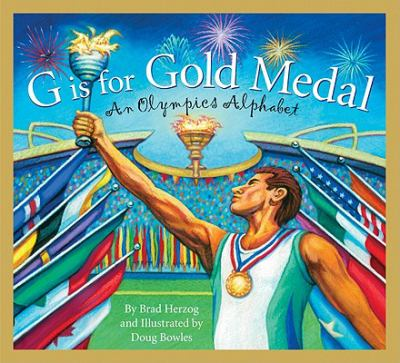 G Is for Gold Medal : An Olympic Alphabet