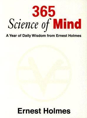 365 Science of Mind A Year of Daily Wisdom