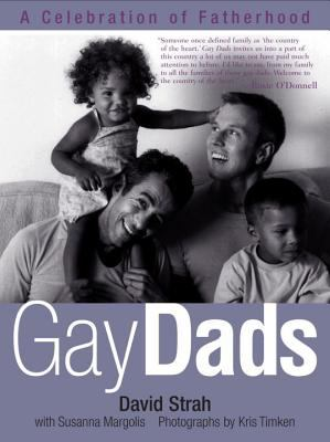 Gay Dads A Celebration of Fatherhood